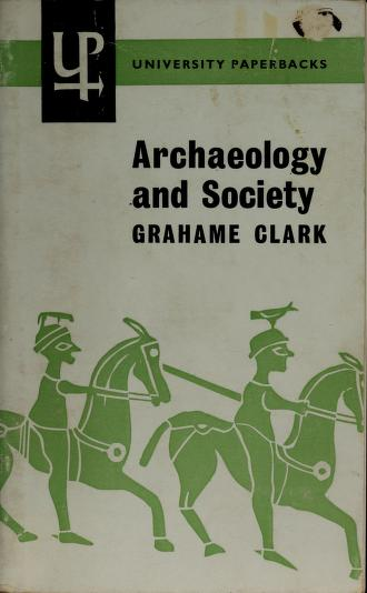 Archaeology and society by Grahame Clark