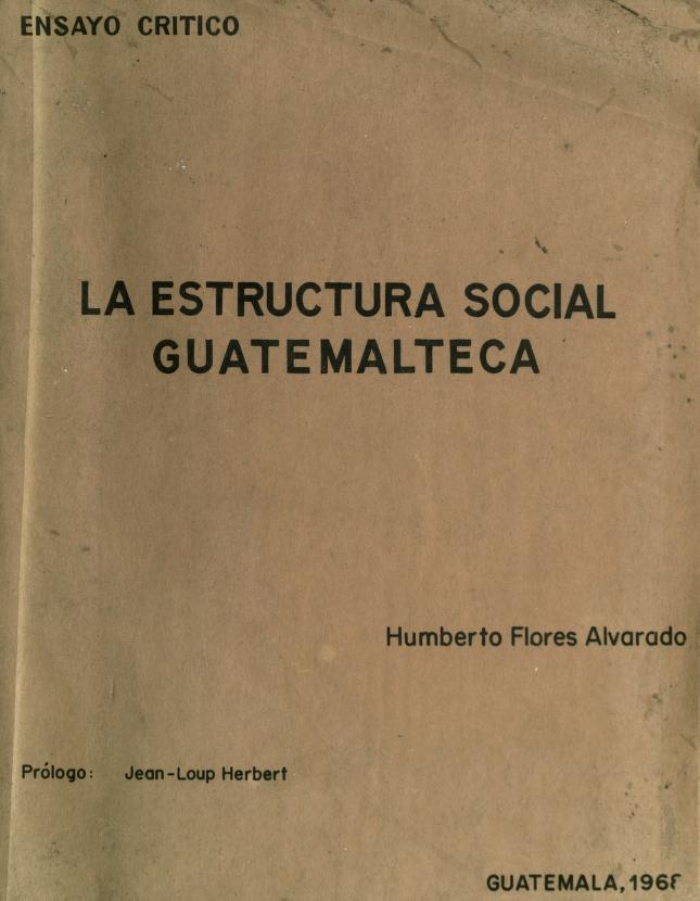 La estructura social guatemalteca by Humberto Flores Alvarado