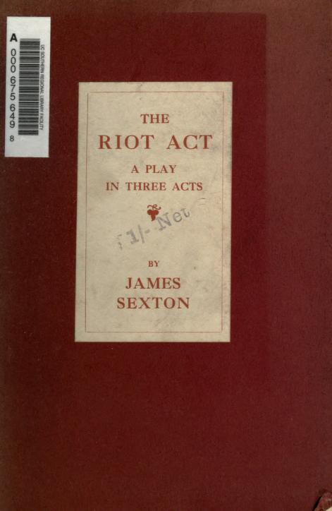 The riot act by Sexton, James Sir