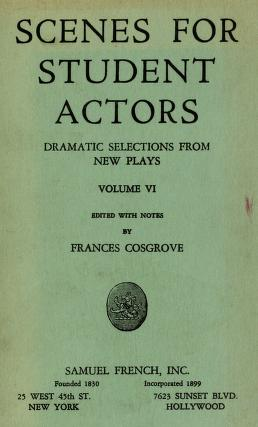 Cover of: Scenes for student actors, dramatic selections from new plays | Frances Cosgrove