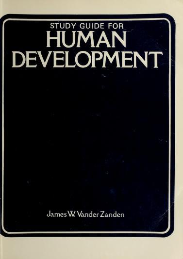 Study guide for Human development by James Wilfrid Vander Zanden